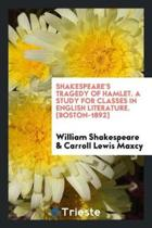 Shakespeare's Tragedy of Hamlet; A Study for Classes in English Literature