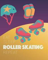 Eat Sleep Roller Skating Repeat