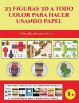 Manualidades para ni os (23 Figuras 3D a todo color para hacer usando papel)