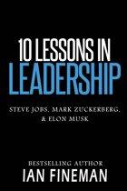 10 Lessons in Leadership: Steve Jobs, Mark Zuckerberg, Elon Musk