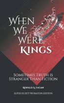 When We Were Kings: Sometimes Truth is Stranger Than Fiction