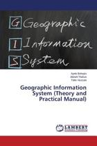 Geographic Information System (Theory and Practical Manual)