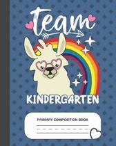 Team Kindergarten - Primary Composition Book: Kindergarten Grade Level K-2 Learn To Draw and Write Journal With Drawing Space for Creative Pictures an