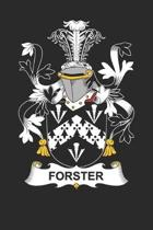 Forster: Forster Coat of Arms and Family Crest Notebook Journal (6 x 9 - 100 pages)