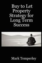 Buy to Let Property Strategy for Long Term Success
