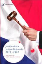 Jurisprudentie nationaliteitsrecht 2012-2013