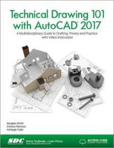 Technical Drawing 101 with AutoCAD 2017 (Including unique access code)
