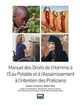 Manuel des Droits de l'Homme a l'Eau Potable et a l'Assainissement a l'intention des Praticiens