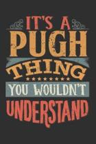 It's A Pugh You Wouldn't Understand: Want To Create An Emotional Moment For A Pugh Family Member ? Show The Pugh's You Care With This Personal Custom