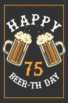 75th Birthday Notebook: Lined Journal / Notebook - Beer Themed 75 yr Old Gift - Fun And Practical Alternative to a Card - 75th Birthday Gifts