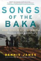 Songs of the Baka and Other Discoveries