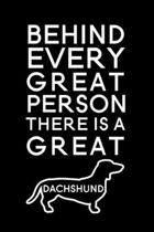 Behind every great person there is a great dachshund: Blank Lined Journal Notebook, 6'' x 9'', Dachshund journal, Dachshund notebook, Ruled, Writing Boo