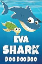 Eva Shark Doo Doo Doo: Eva Name Notebook Journal For Drawing Taking Notes and Writing, Personal Named Firstname Or Surname For Someone Called