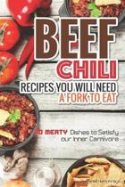 Beef Chili Recipes You Will Need a Fork to Eat