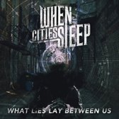 What Lies Lay Between Us