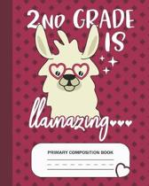 2nd is Llamazing - Primary Composition Book: Second Grade Level K-2 Learn To Draw and Write Journal With Drawing Space for Creative Pictures and Dotte