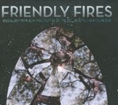Friendly Fires -  Expanded Edition - 2cd + Dvd