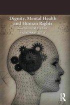 Dignity, Mental Health and Human Rights