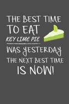 The Best Time To Eat Key Lime Pie Was Yesterday The Next Best Time Is Now