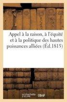 Appel � La Raison, � l'�quit� Et � La Politique Des Hautes Puissances Alli�es