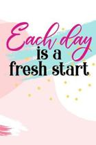 Each day is a fresh start