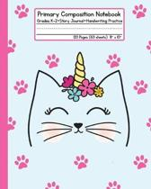 Primary Composition Notebook - Caticorn: Grades K-2 Story Journal Handwriting Practice 120 Pages (60 Sheets) 8'' x 10''