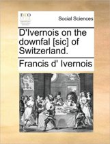 D'Ivernois on the Downfal [sic] of Switzerland