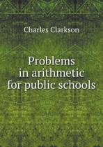 Problems in Arithmetic for Public Schools