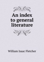 An Index to General Literature