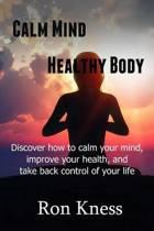 Calm Mind - Healthy Body