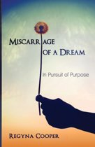 Miscarriage of a Dream