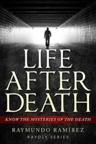 Life After Death: Know The Mysteries Of The Death