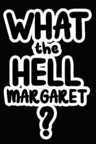 What the Hell Margaret?
