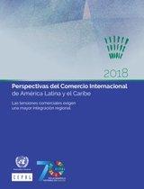 Perspectivas del Comercio Internacional de América Latina y el Caribe 2018