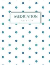 Medication Log Book: Watercolor Dot Cover - Simple Personal Medication Administration Chart Planner & Tracker Record Log Book - Undated Dai