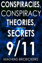 Conspriracies, Conspiracy Theories and the Secrets of 9/11