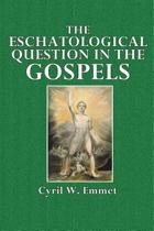 The Eschatological Question in the Gospels