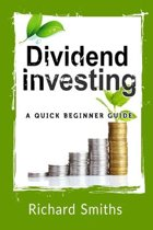 Dividend Investing a Quick Beginner Guide