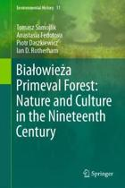 Bialowieża Primeval Forest: Nature and Culture in the Nineteenth Century