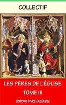 Les Pères de l'Église - Tome III