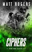 Ciphers: A King & Slater Thriller