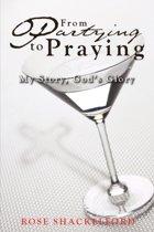Partying to Praying