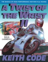 A Twist of the Wrist 2