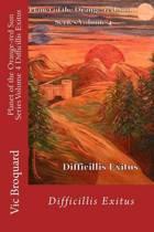 Planet of the Orange-Red Sun Series Volume 4 Difficillis Exitus