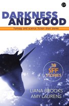 Darkness and Good: Fantasy and Science Fiction Short Stories
