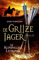 Boek cover De Grijze Jager 12 - De koninklijke leerling van John Flanagan (Onbekend)