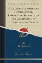 Cyclopedia of American Horticulture, Comprising Suggestions for Cultivation of Horticultural Plants, Vol. 1 of 6 (Classic Reprint)