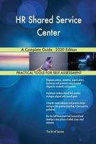 Hr Shared Service Center a Complete Guide - 2020 Edition
