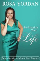 Re-Imagine Your Life