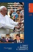 Cattolici Uniti: Il nostro progetto per benedire un'Italia nuova